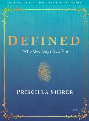 Defined - Teen Girls' Bible Study Book: Who God Says You Are