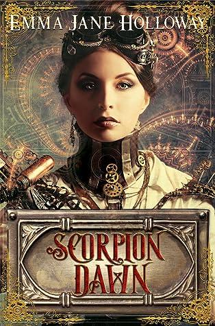 Scorpion Dawn by Emma Jane Holloway