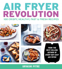 Air Fryer Revolution: 100 All-New Easy and Delicious Recipes