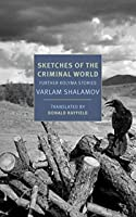Sketches of the Criminal World: Further Kolyma Stories (New York Review Books Classics)