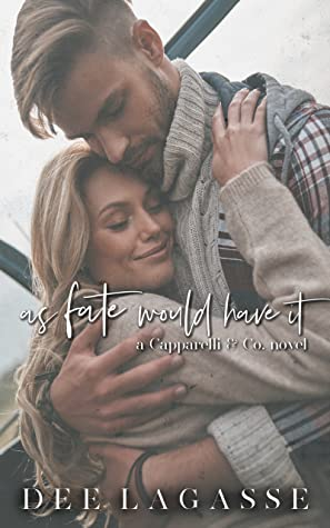 As Fate Would Have It by Dee Lagasse