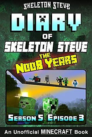 Diary of Minecraft Skeleton Steve the Noob Years - Season 5 Episode 3