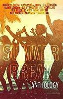 Summer Break Anthology