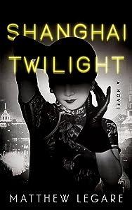 Shanghai Twilight: A Noir Thriller