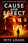 Cause And Effect: Vice Plagues The City (Kind Hearts And Martinets #1)
