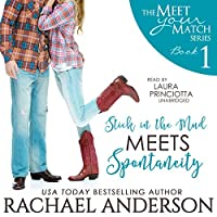 Stick in the Mud Meets Spontaneity (Meet Your Match #3)