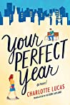 Your Perfect Year by Charlotte Lucas