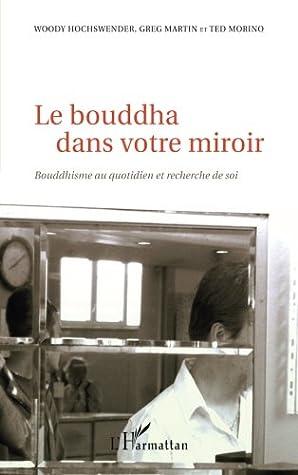 Le bouddha dans votre miroir by Woody Hochswender