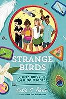 Strange Birds: A Field Guide to Ruffling Feathers