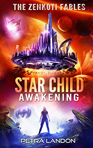 Star Child: Awakening (The Zenkoti Fables, #1)