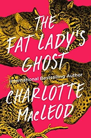 The Fat Lady's Ghost by Charlotte MacLeod