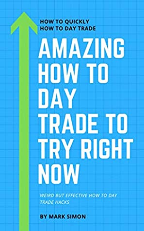 Amazing how to day trade To Try Right Now: Weird but Effective how to day trade Hacks