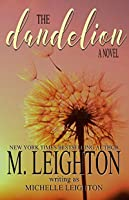The Dandelion: A Second Chance, Ugly Cry Love Story