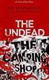 The Camping Shop: An Undead Short Story (The Undead)
