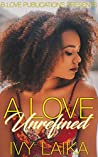 A Love Unrefined