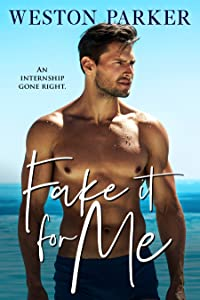Fake It for Me (Bad Boy Greeks, #1)