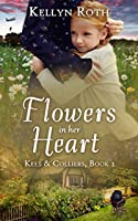 Flowers in Her Heart (Kees & Colliers #2)