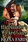Highlander's Wicked Game: Scottish Medieval Highlander Romance Novel (Wicked Highlanders Book 1)