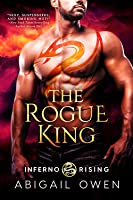 The Rogue King (Inferno Rising, #1)