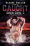 Caught (Siren Cove #5)