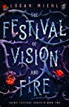The Festival of Vision and Fire (Faerie Festival #2)