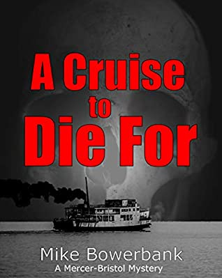A Cruise to Die For by Mike Bowerbank