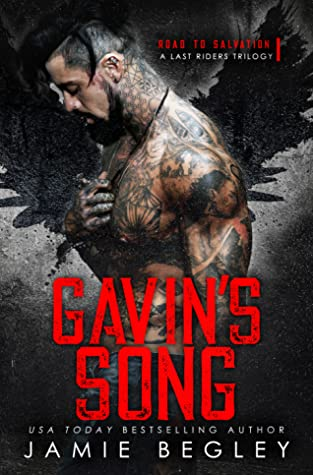Gavin's Song (Road to Salvation: A Last Rider's Trilogy, #1)
