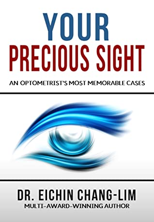 Your Precious Sight: An Optometrist's Most Memorable Cases