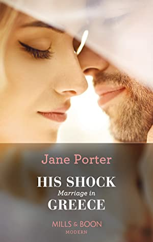 His Shock Marriage In Greece (Mills & Boon Modern) by Jane Porter