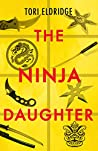 The Ninja Daughter (Lily Wong, #1)