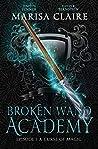 Broken Wand Academy: Episode 1: A Curse of Magic (Veiled World)