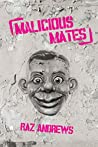 Malicious Mates