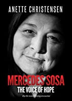 Mercedes Sosa - The Voice of Hope: My life-transforming encounter