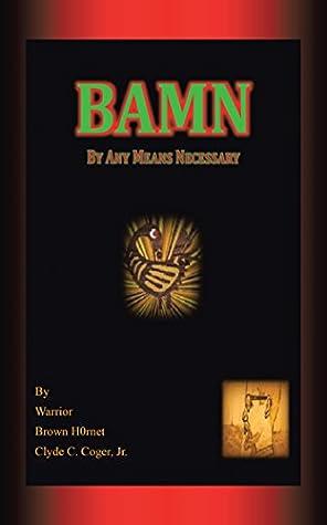 Bamn: By Any Means Necessary