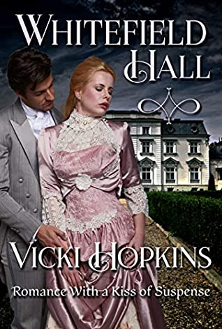 Whitefield Hall: Romance With a Kiss of Suspense