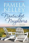 Nantucket Neighbors (Nantucket Beach Plum Cove series Book 2)