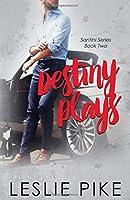 Destiny Plays (Santini Series Novellas)