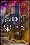 Bucket to Greece, Volume Two