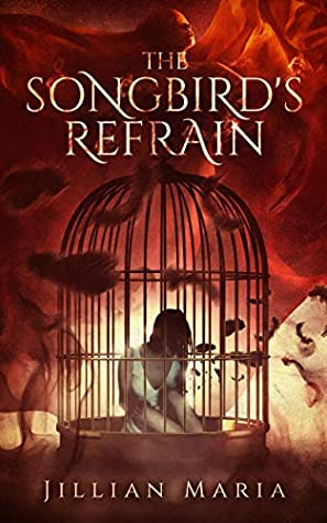 The Songbird's Refrain by Jillian Maria