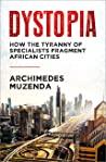 Dystopia by Archimedes Muzenda