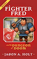 Fighter Fred and the Dungeon of Doom  (Fighter Fred Book 1)