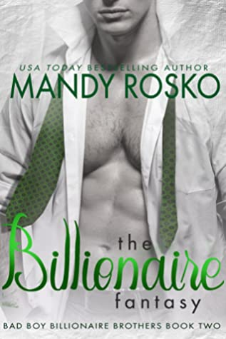 The Billionaire Fantasy (Bad Boy Billionaire Brothers Book 2)
