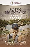 When Mountains Sing (My Father's House #1)