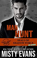Man Hunt, SEALs of Shadow Force: Spy Division Book 1