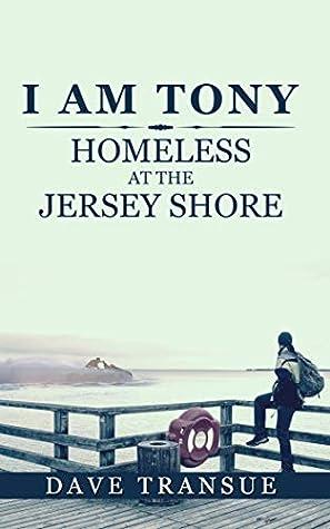 I am Tony: Homeless at the Jersey Shore