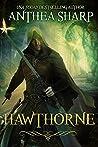 Hawthorne (Darkwood Chronicles #2)