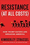 Resistance (At All Costs): How Trump Haters Are Breaking America