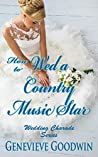 How to Wed a Country Music Star (Wedding Charade Series Book 3)