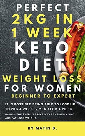 Perfect Keto Diet For Women Weight Loss 2kg A Week Beginner To Expert Meal Plan Beginners