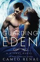 Guarding Eden: Volume 1 (A Midway Novel)